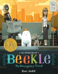 The Adventures of Beekle: The Unimaginary Friend. By Dan Santat. Illus. by the author. Little Brown. In four delightful chapters, Beekle, an imaginary friend, undergoes an emo- tional journey looking for his human. Vibrant illustrations add to the fun. (2015 Caldecott Medal Book)