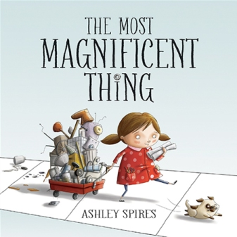 The Most Magnificent Thing. By Ashley Spires. Illus. by the author. Kids Can. A little girl, with the help of her dog, tries to build a magnificent thing. But it is harder than expected! See how her persistence pays off.
