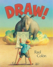 Draw! By Raúl Colón. Illus. by the author. Simon & Schuster/Paula Wiseman. Colón celebrates the power of imagination and creativity to heal a bed- ridden boy. The lush illustrations need no words as the boy goes on an artistic and exciting adventure.